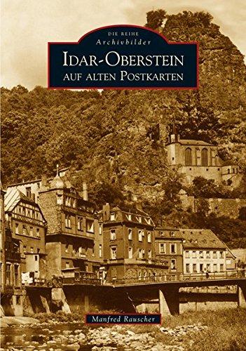 Idar-Oberstein auf alten Postkarten (Archivbilder)