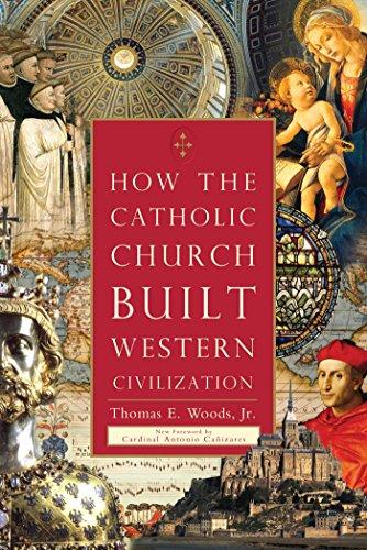 How the Catholic Church Built Western Civilization (English Edition)