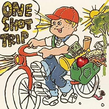 ONE SHOT TRIP