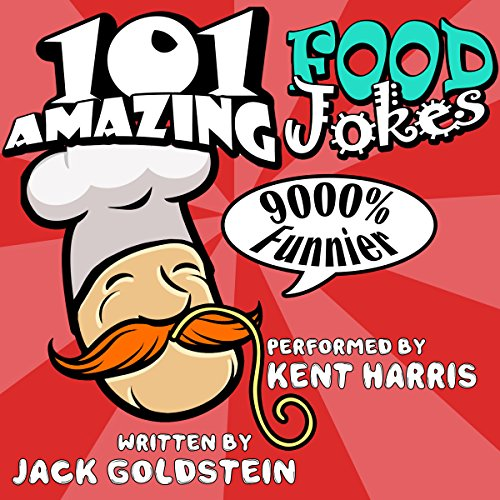101 Amazing Food Jokes     Told by Master Funnyman Kent Harris              By:                                                                                                                                 Jack Goldstein                               Narrated by:                                                                                                                                 Kent Harris                      Length: 15 mins     Not rated yet     Overall 0.0