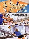 Spielerisch Volleyball lernen | Neue Athletik-, Technik- und Spielübungen