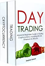 Day Trading: 2 Manuscripts - Absolute Beginners Guide to Trading Cryptocurrency including Bitcoin, Ethereum & Altcoins