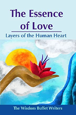 The Essence of Love: Layers of the Human Heart