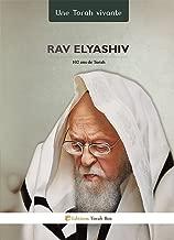 Rav Elyashiv : une Torah vivante (French Edition)
