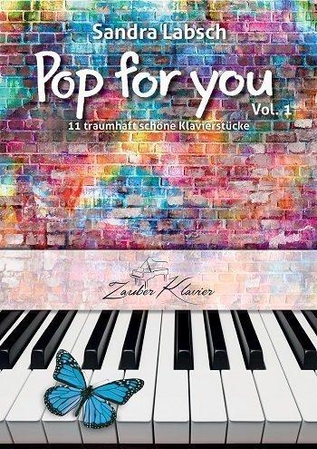 Pop for you Vol. 1 - 11 traumhaft schöne Klavierstücke für Fortgeschrittene - wie Filmmusik / Klaviernoten / gratis mp3-Download aller Stücke
