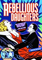 Rebellious Daughters / [DVD] [Import]