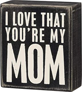 Primitives by Kathy Classic, Box Sign, I Love That You're My Mom