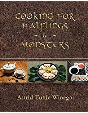 Cooking for Halflings & Monsters: 111 Comfy, Cozy Recipes for Fantasy-Loving Souls