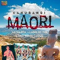 Aotearoa: Land of the Long White Cloud by Kahurangi Maori (2011-09-27)