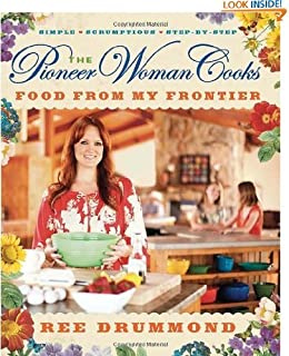 The Pioneer Woman Cooks: Food from My Frontier by Ree Drummond (Mar 13, 2012)
