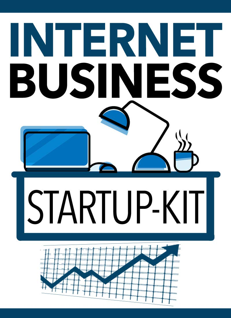 Internet Business Startup: Internet Business Startup eBook + Free Checklist and Resource Cheet Sheet