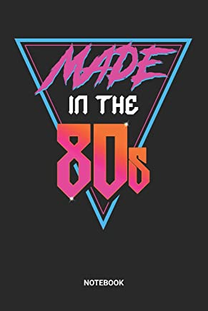 Made In The 80s Notebook: Dotted Lined Retro Back to the 80s Themed Notebook (6x9 inches) ideal as a vintage 1980s memory Journal. Perfect as a Guest ... eighties Lover. Great gift for Men and Women