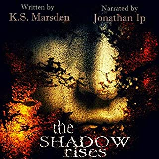 The Shadow Rises     Witch-Hunter, Book 1              By:                                                                                                                                 K.S. Marsden                               Narrated by:                                                                                                                                 Jonathan Ip                      Length: 5 hrs and 12 mins     29 ratings     Overall 4.2