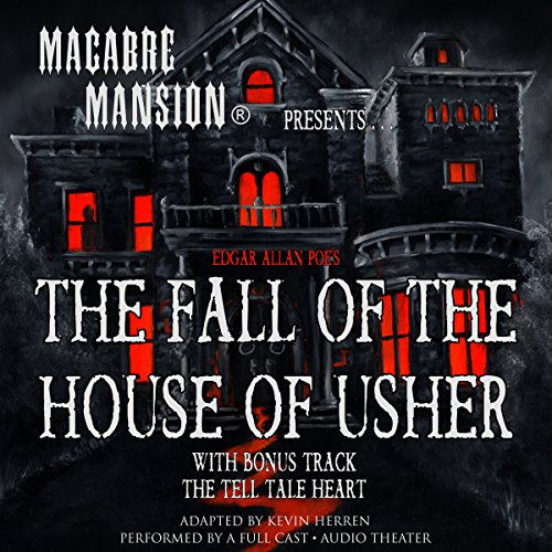 Macabre Mansion Presents… The Fall of the House of Usher audiobook cover art