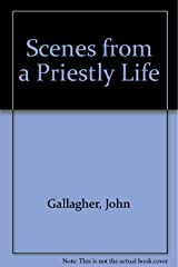 Scenes from a Priestly Life Paperback