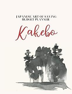 KAKEBO Japanese Art of Saving Budget Planner: Japanese Art of Saving. Get Organized and Take control of your money. Monthl...