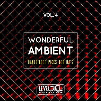 Wonderful Ambient, Vol. 4 (Dancefloor Picks For DJ's)