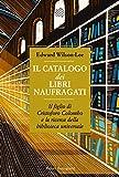Il catalogo dei libri naufragati. Il figlio di Cristoforo Colombo e la ricerca della biblioteca universale