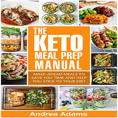 The Keto Meal Prep Manual: Quick & Easy Meal Prep Recipes That Are Ketogenic, Low Carb, High Fat for Rapid Weight Loss audiobook cover art