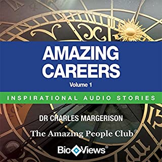 Amazing Careers - Volume 1: Inspirational Stories                   By:                                                                                                                                 Charles Margerison,                                                                                        Frances Corcoran (general editor),                                                                                        Emma Braithwaite (editorial coordinator)                               Narrated by:                                                                                                                                 Markus Hayes,                                                                                        George Clift,                                                                                        Hannah Davis                      Length: 57 mins     1 rating     Overall 1.0