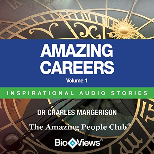 Amazing Careers - Volume 1: Inspirational Stories audiobook cover art