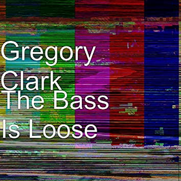 The Bass Is Loose