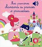 Mes premières chansons de Princes et Princesses (Mes premiers livres sonores) (French Edition)