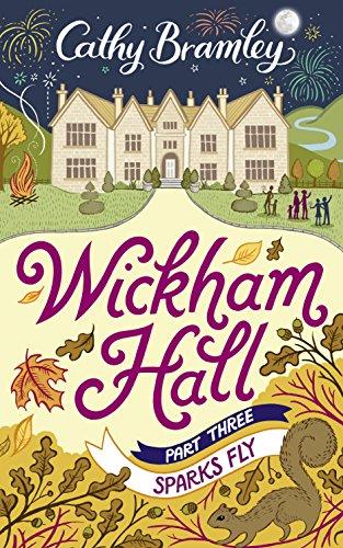 Wickham Hall - Part Three: Sparks Fly (English Edition)