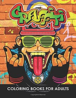 Graffiti Coloring Books: An Adults Coloring Book Stress Relieving Doodles Patterns