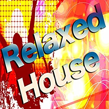 Relaxed House