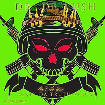 Ain't No War (feat. Annex Da Truth Serum)