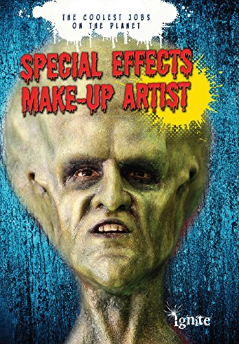 Special Effects Make-up Artist (The Coolest Jobs on the Planet) (English Edition)