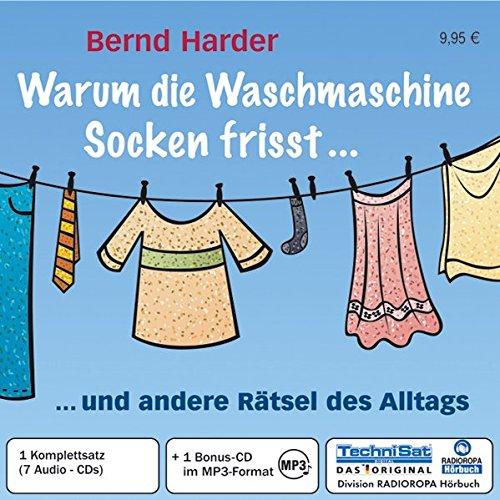 Warum die Waschmaschine Socken frisst... 7 CDs + mp3-CD: ... und andere Rätsel des Alltags