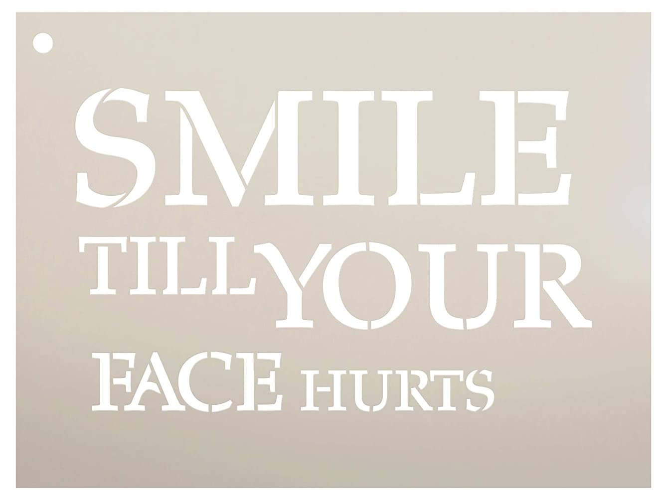 Smile Till Your Face Hurts Stencil by StudioR12 | Reusable Mylar Template | Use to Paint Wood Signs - Pallets - Pillows - DIY Inspirational Home Decor - Select Size (11