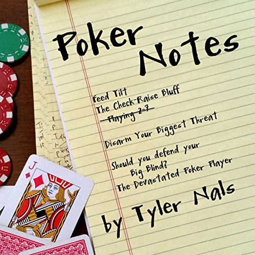 Poker Notes                   By:                                                                                                                                 Tyler Nals                               Narrated by:                                                                                                                                 Adam Schulmerich                      Length: 4 hrs and 23 mins     2 ratings     Overall 5.0