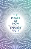 The Power of Now: (20th Anniversary Edition): A Guide to Spiritual Enlightenment - Eckhart Tolle