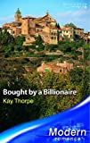 Bought By A Billionaire (Modern Romance) by Kay Thorpe (2006-02-01)