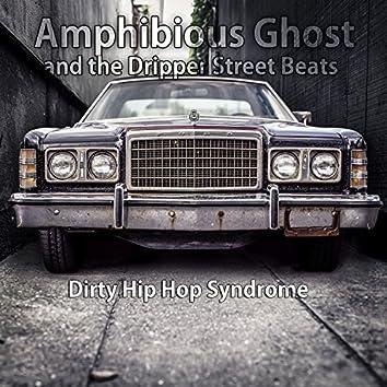Dirty Hip Hop Syndrome