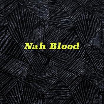 Nah Blood