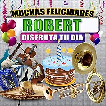 Muchas Felicidades Robert
