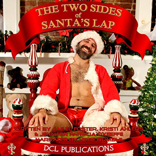 The Two Sides of Santa's Lap Audiobook By Jae El Foster, Kristi Ahlers, Jennifer Patricia O'Keeffe cover art
