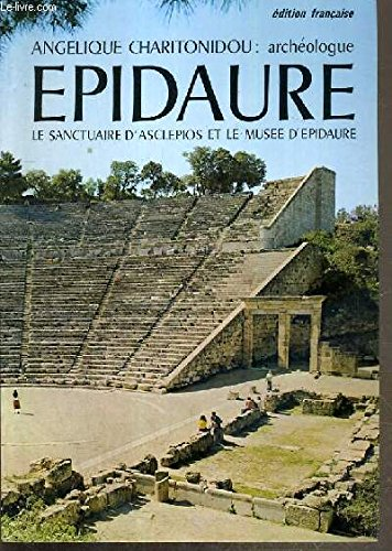 Epidaurus: The sanctuary of Asclepios and the museum