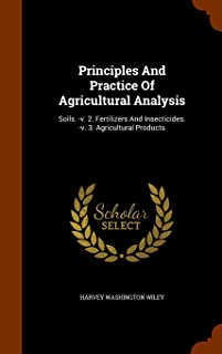 Principles and Practice of Agricultural Analysis: Soils. -V. 2. Fertilizers and Insecticides. -V. 3. Agricultural Products