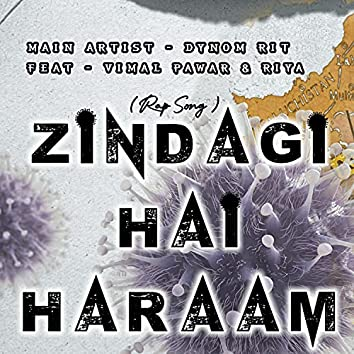 Zindagi Hai Haraam (feat. Vimal Pawar & Riya)