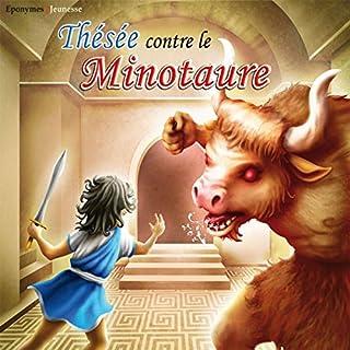 Thésée contre le Minotaure                   De :                                                                                                                                 auteur inconnu                               Lu par :                                                                                                                                 Philippe Collin                      Durée : 28 min     5 notations     Global 4,6