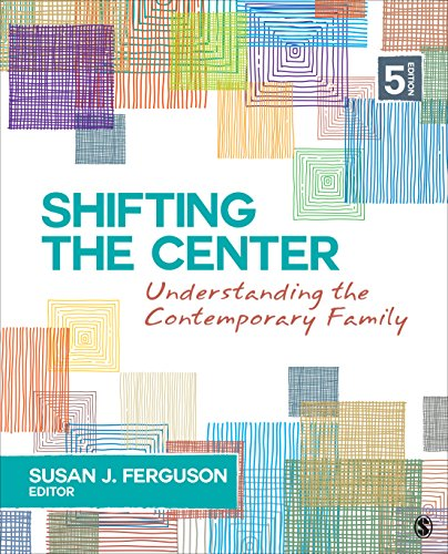 Compare Textbook Prices for Shifting the Center: Understanding Contemporary Families 5 Edition ISBN 9781506368276 by Ferguson, Susan J.