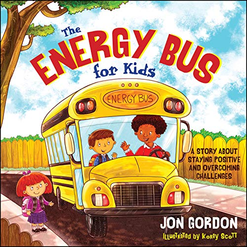 Image OfThe Energy Bus For Kids: A Story About Staying Positive And Overcoming Challenges