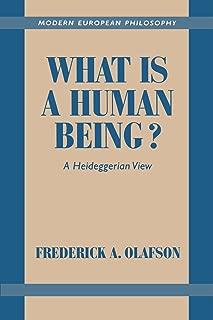 What is a Human Being?: A Heideggerian View (Modern European Philosophy)