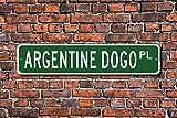 Celycasy Argentinischer Dogo Dogo Geschenk Argentinischer Dogo Hund Liebhaber Geschenk Custom Straßenschild Qualität Metallschild