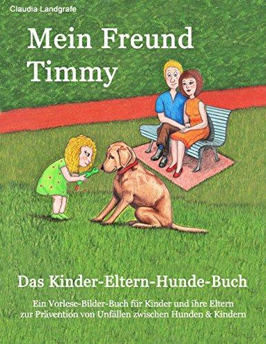 Mein Freund Timmy: Das Kinder-Eltern-Hunde-Buch